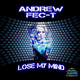 Andrew Fec-T Lose My Mind