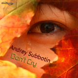 Don't Cry by Andrey Subbotin mp3 download