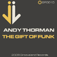 Andy Thorman The Gift of Funk