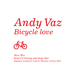 Andy Vaz Bicycle Love