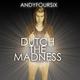 Andyfoursix Dutch the Madness