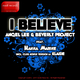 Angel Lee & Beverly Project Feat. Hanna Marine I Believe (Incl. Club House Version By Klaide)