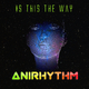Anirhythm Is This the Way