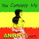 Anirhythm - You Complete Me