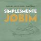 Anna Luna, Jose Luis Sanchez & Jaume Vilaseca Simplesmente Jobim