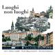 Anna Maria Castelli, Paolo Bergamaschi & Simone Guiducci Luoghi non Luoghi