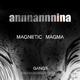 Annnannnina Magnetic Magma