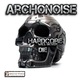 Archonoise Hardcore Will Never Die