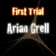 Arian Grell First Trial