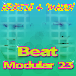 Arktis & Maddy - Beat Modular 23  (Dancemedia Records)