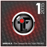 The Farewell for the Tekk Freakz by Arkus P. mp3 download