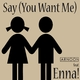 Arnoon feat. Enna! Say You Want Me