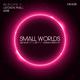 Aron Scott & Gael feat. Nathan Brumley - Small Worlds(Remixes, Pt. 1)