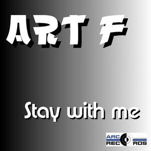 Art F - Stay with me (ARC-Records Austria)