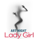 Art Night - Lady Girl