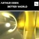 Arthur Keen Better World