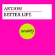 Artjom Better Life