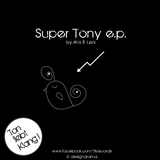 Super Tony E.P. by Arts & Leni mp3 download
