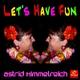 Astrid Himmelreich Let's Have Fun