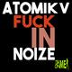 Atomik V Fuck in Noize