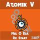Atomik V - Mel O Dia