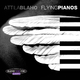 Attila Blaho - Flying Pianos