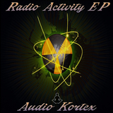 Radio Activity EP by Audio Kortex mp3 downloads
