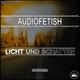 Audiofetish Licht und Schatten