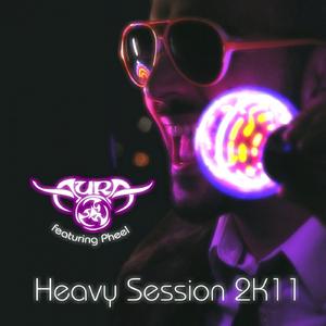 Aura Feat. Pheel - Heavy Sesions 2K 11 (Redux Digital)