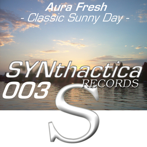 Aura Fresh - Classic Sunny Day (Synthactica Records)