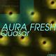 Aura Fresh Quasar