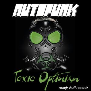 Autopunk - Toxic Optimism (Rough Stuff Records)