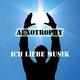 Auxotrophy  Ich Liebe Musik