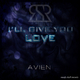 Avien I'll Give You Love