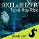 Axel & Jeizer Take the Risk