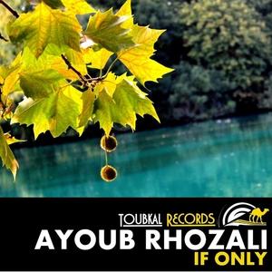 Ayoub Rhozali - If Only (Toubkal Records)