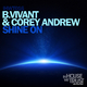 B.Vivant & Corey Andrew Shine On
