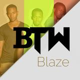 Blaze by BTW mp3 download