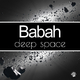 Babah Deep Space