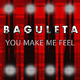 Baguleta You Make Me Feel