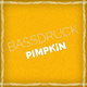 Bassdruck Pimpkin