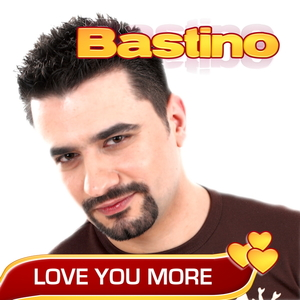 Bastino - Love you more (ARC-Records Austria)
