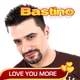 Bastino Love you more