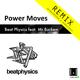Beat Physics Power Moves (Remix)