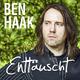 Ben Haak Enttäuscht