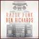 Ben Richards Razor Funk