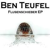 Flusenschieber EP by Ben Teufel mp3 download