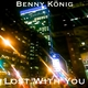 Benny König Lost With You