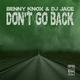 Benny Knox & DJ Jace Don't Go Back