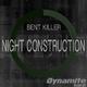 Bent Killer - Night Construction